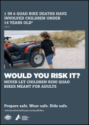 Quad bike safety - Never let children ride quad bikes meant for adults poster